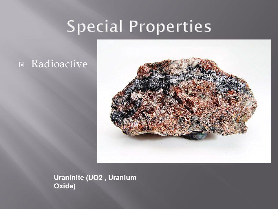 Special Properties Radioactive Uraninite (UO2 , Uranium Oxide)