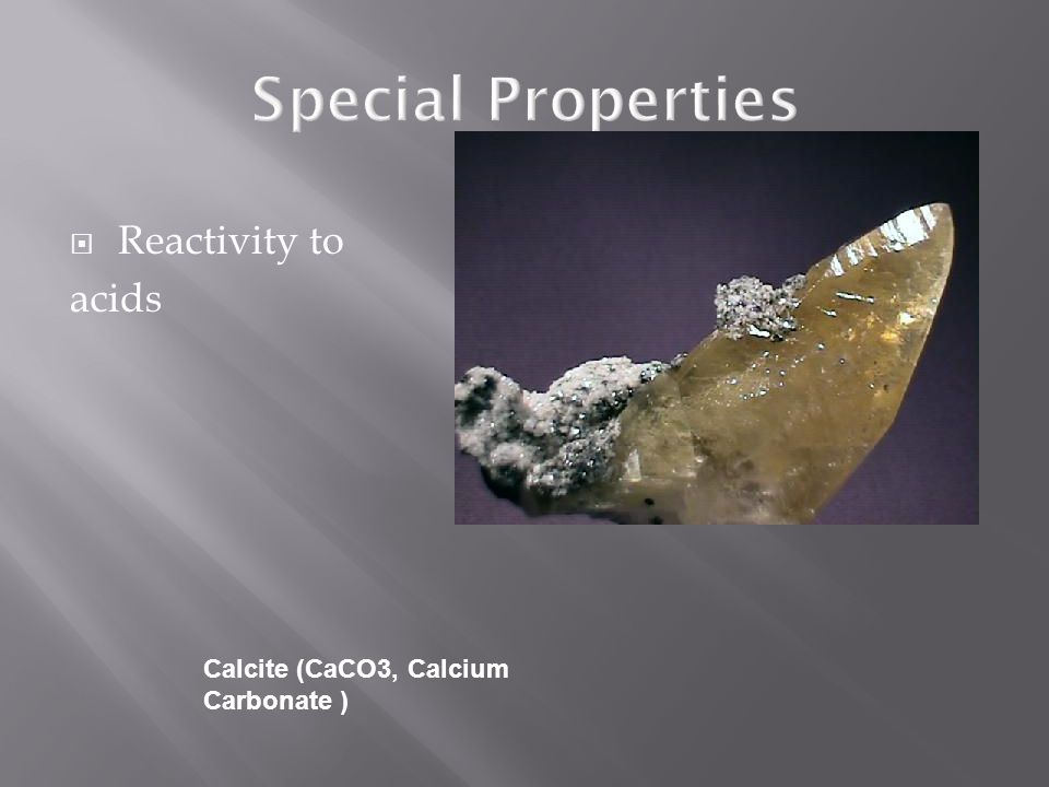Special Properties Reactivity to acids