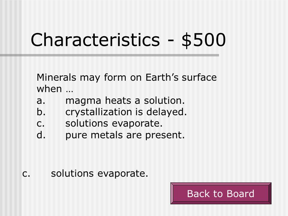 Characteristics - $500 Minerals may form on Earth's surface when …