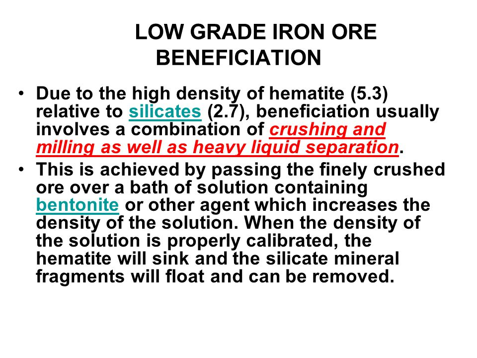 LOW GRADE IRON ORE BENEFICIATION