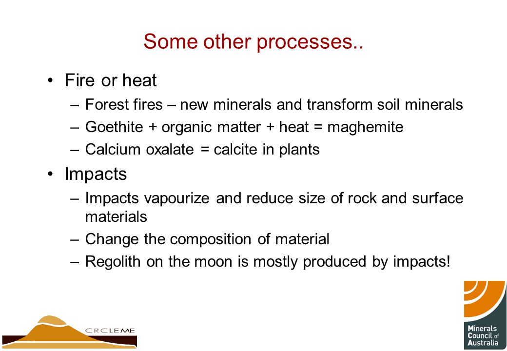 Some other processes.. Fire or heat Impacts