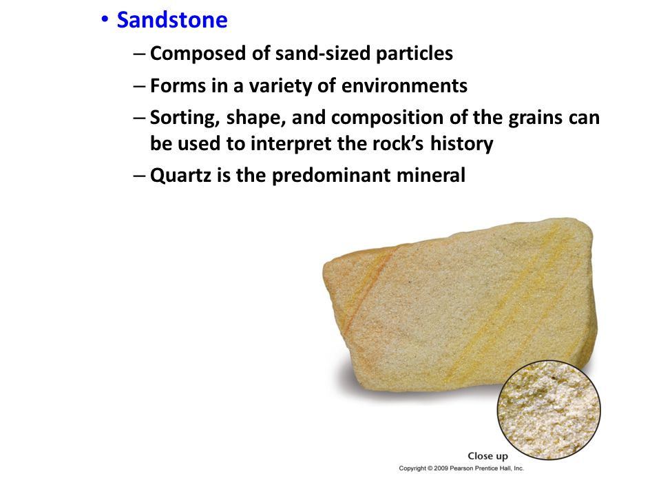 Sandstone Composed of sand-sized particles