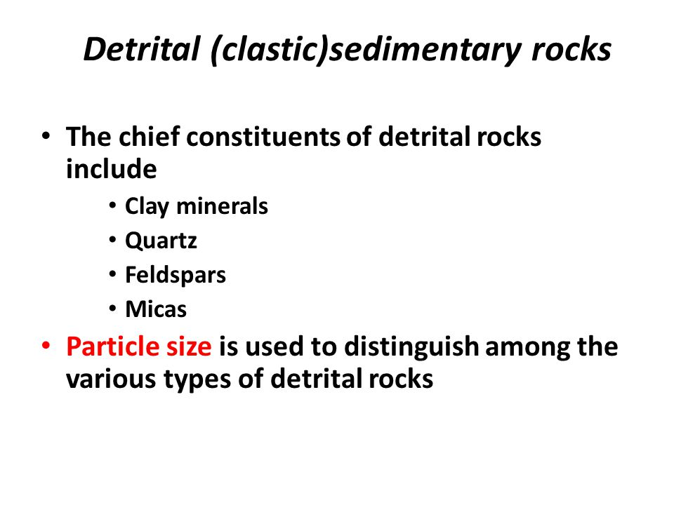 Detrital (clastic)sedimentary rocks
