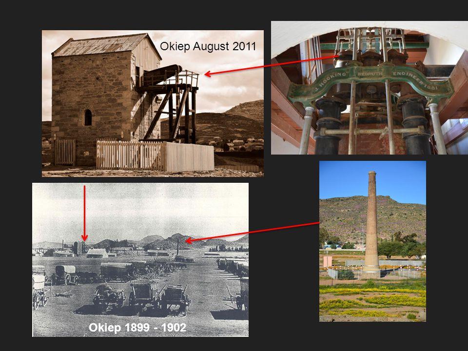 Okiep August 2011 Okiep 1899 - 1902