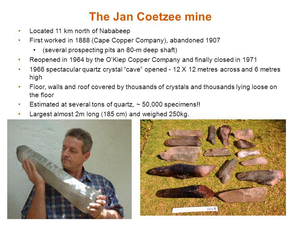 The Jan Coetzee mine Located 11 km north of Nababeep