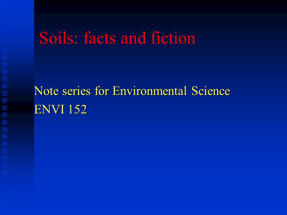 Soils: facts and fiction
