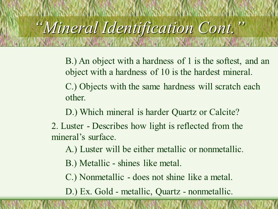 Mineral Identification Cont.