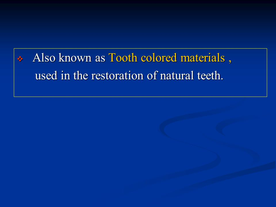 used in the restoration of natural teeth.