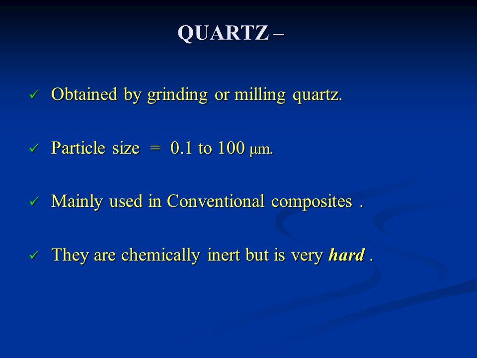 QUARTZ – Obtained by grinding or milling quartz.