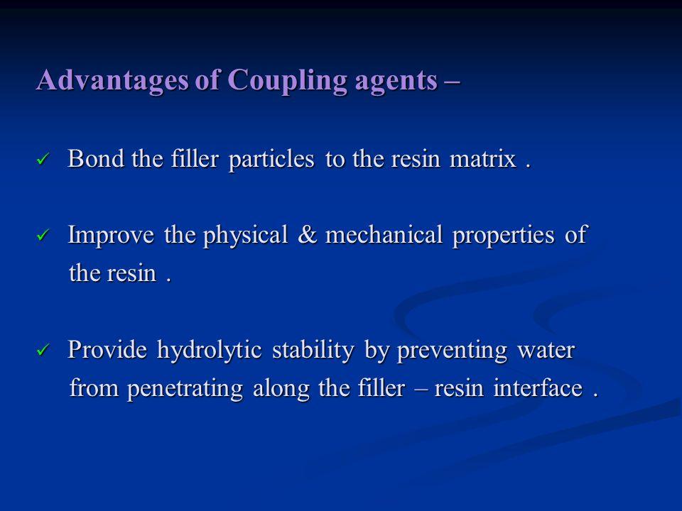 Advantages of Coupling agents –