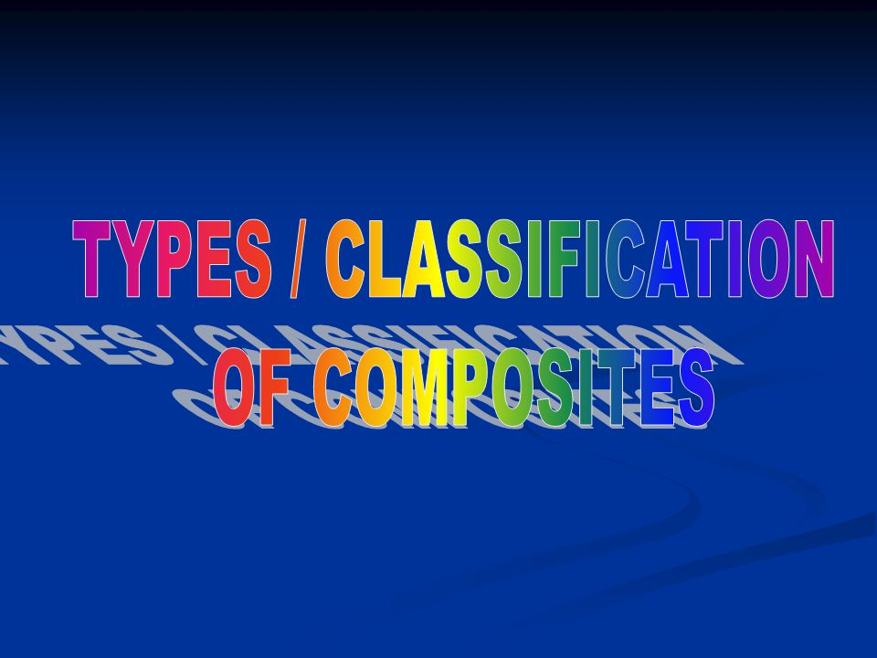 TYPES / CLASSIFICATION