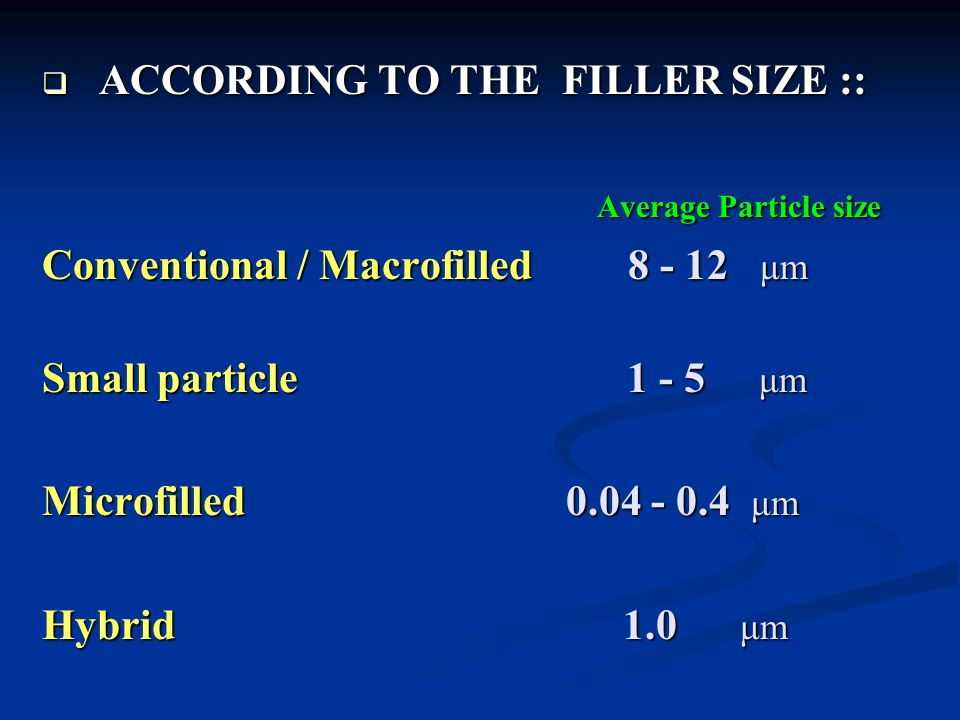 ACCORDING TO THE FILLER SIZE ::