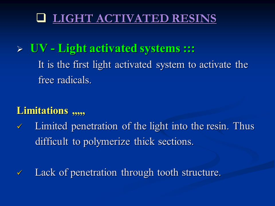 LIGHT ACTIVATED RESINS