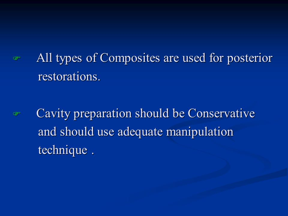 All types of Composites are used for posterior
