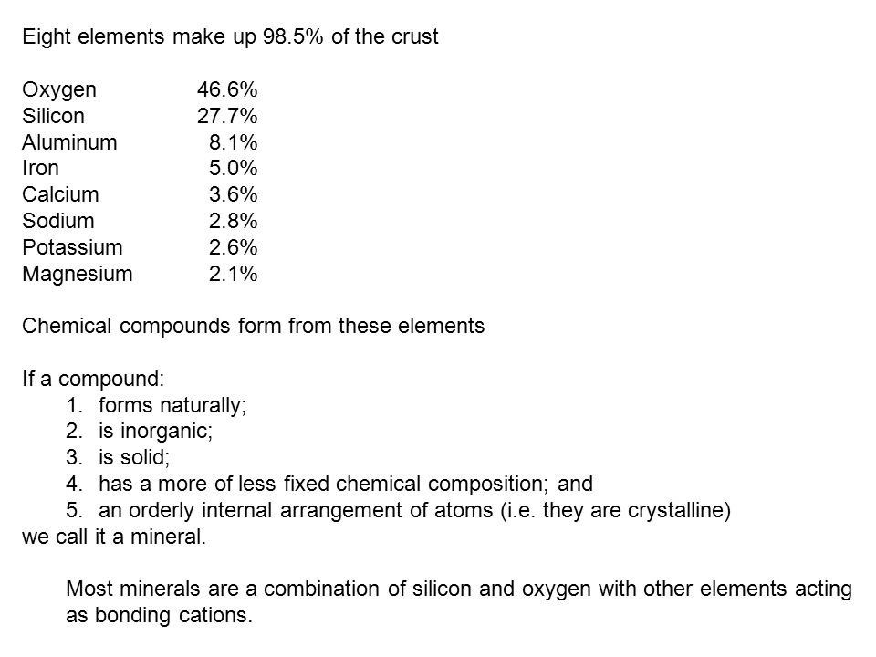 Eight elements make up 98.5% of the crust