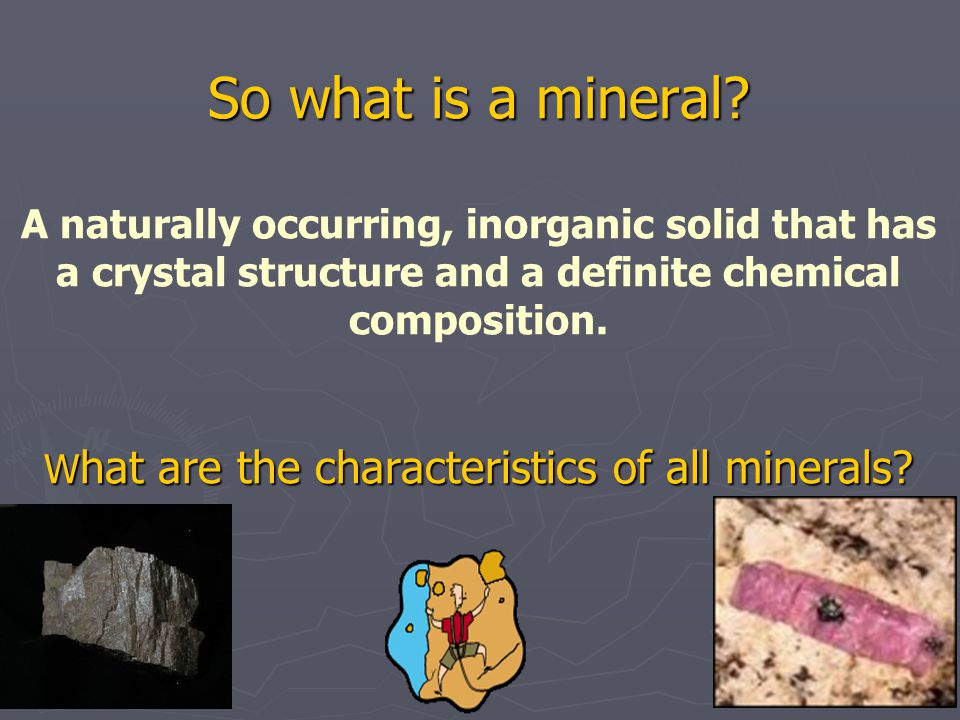 So what is a mineral.