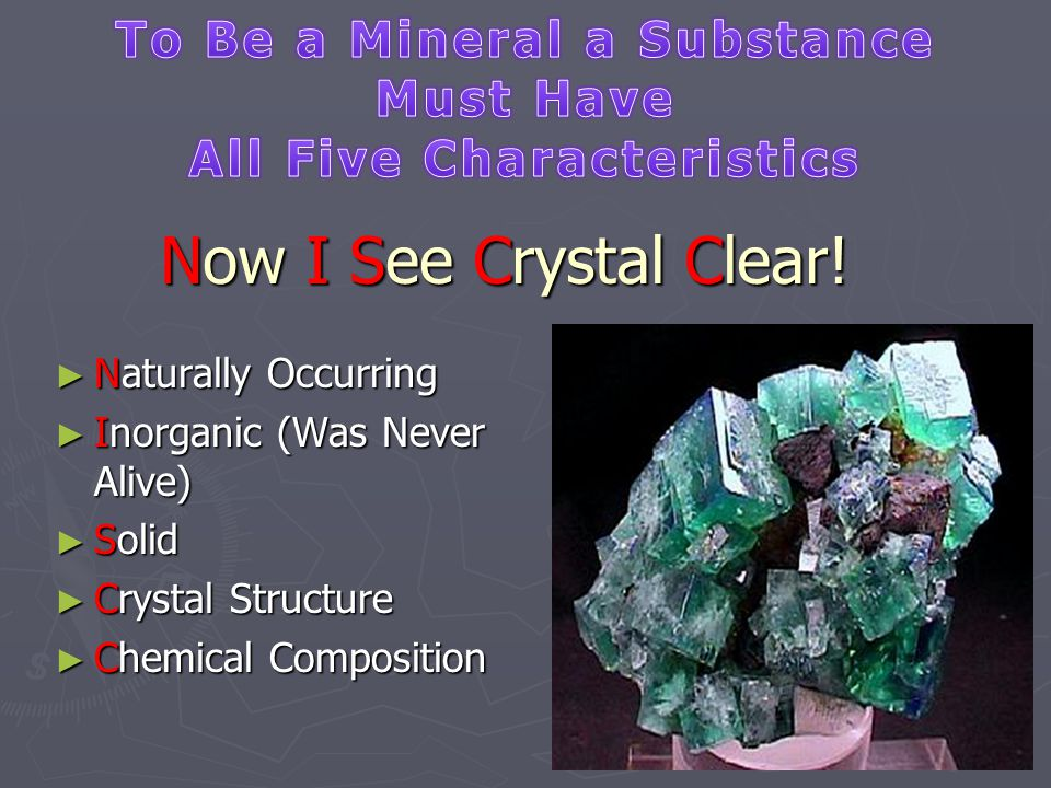 To Be a Mineral a Substance All Five Characteristics