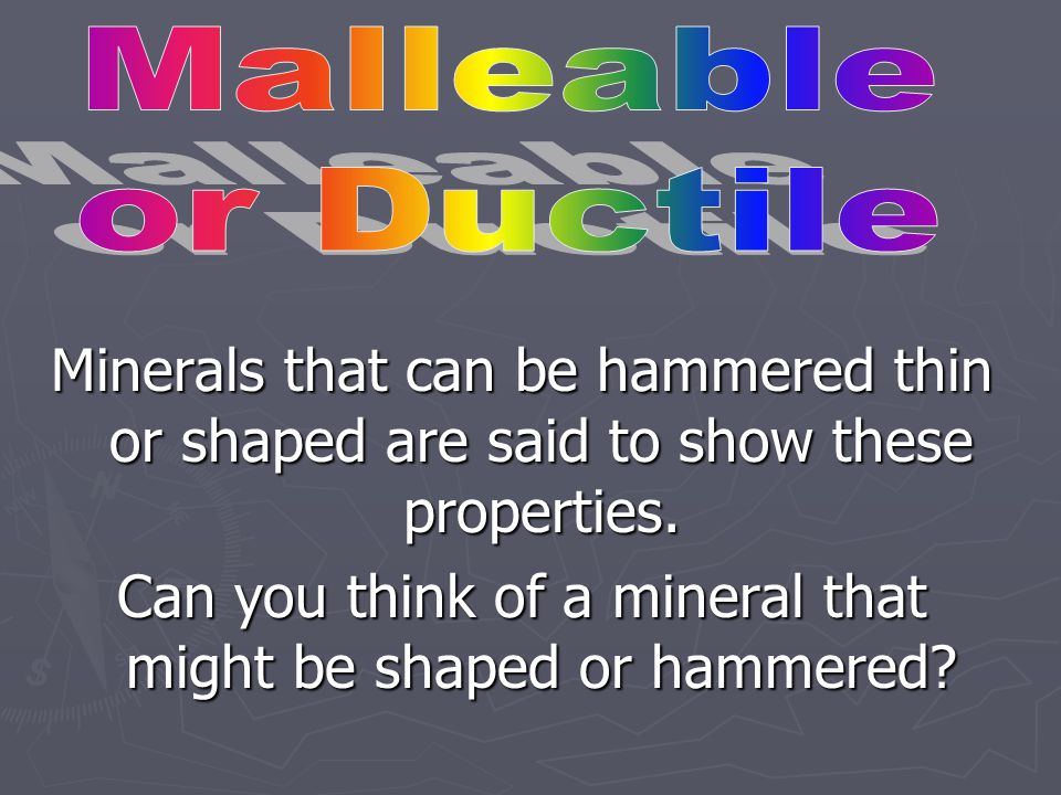 Can you think of a mineral that might be shaped or hammered
