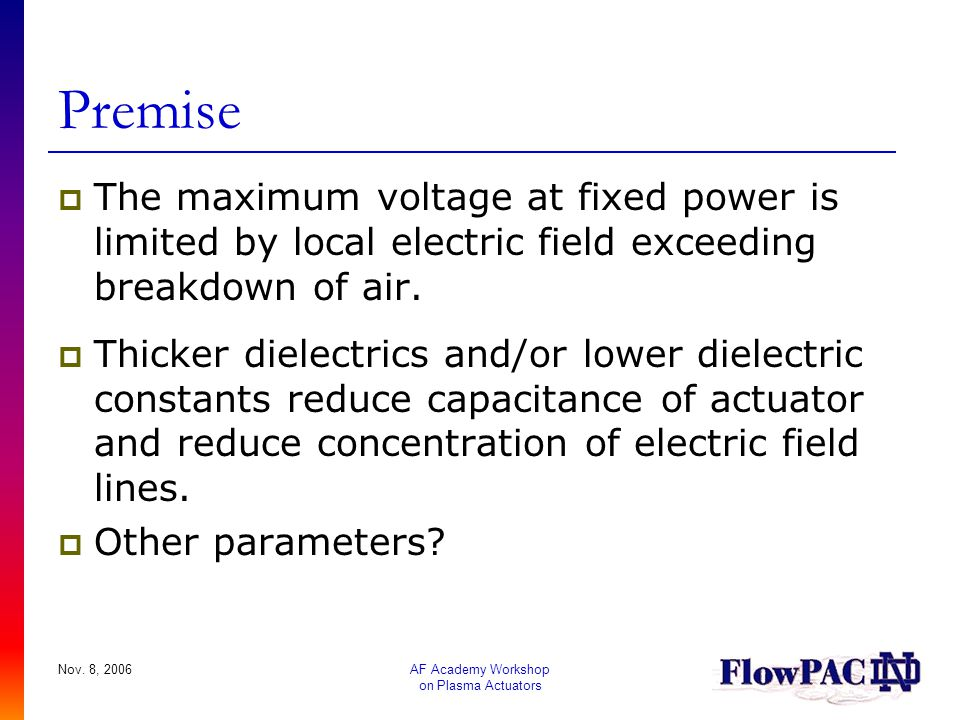 Premise The maximum voltage at fixed power is limited by local electric field exceeding breakdown of air.