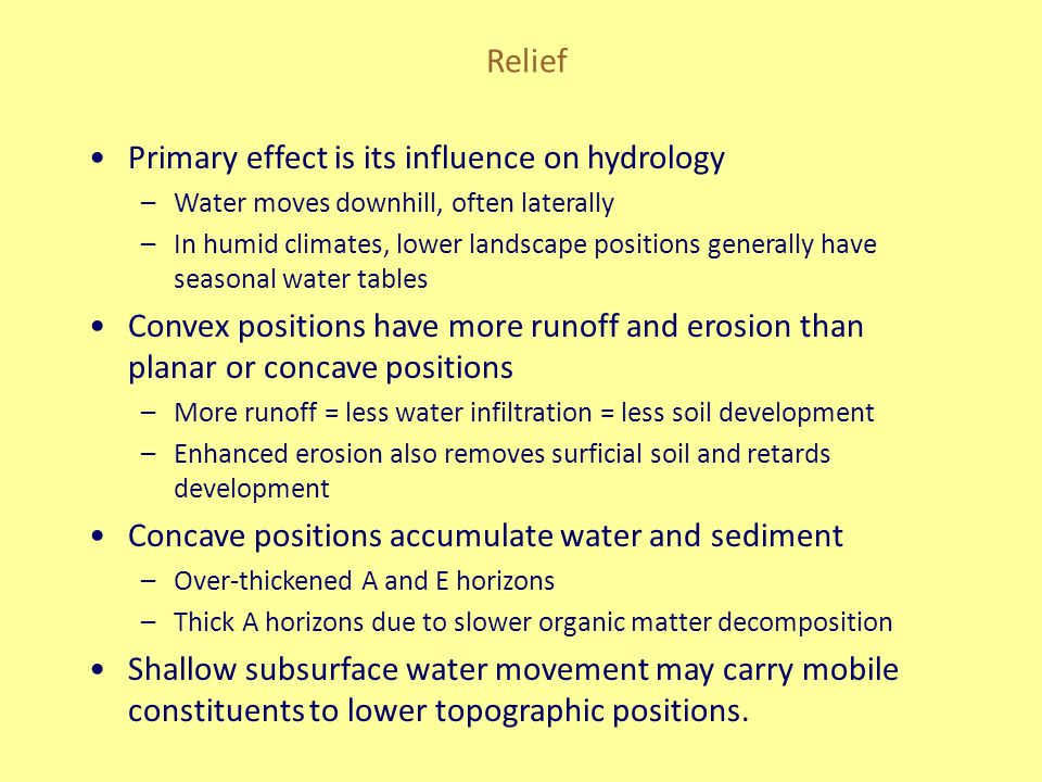 Relief Primary effect is its influence on hydrology