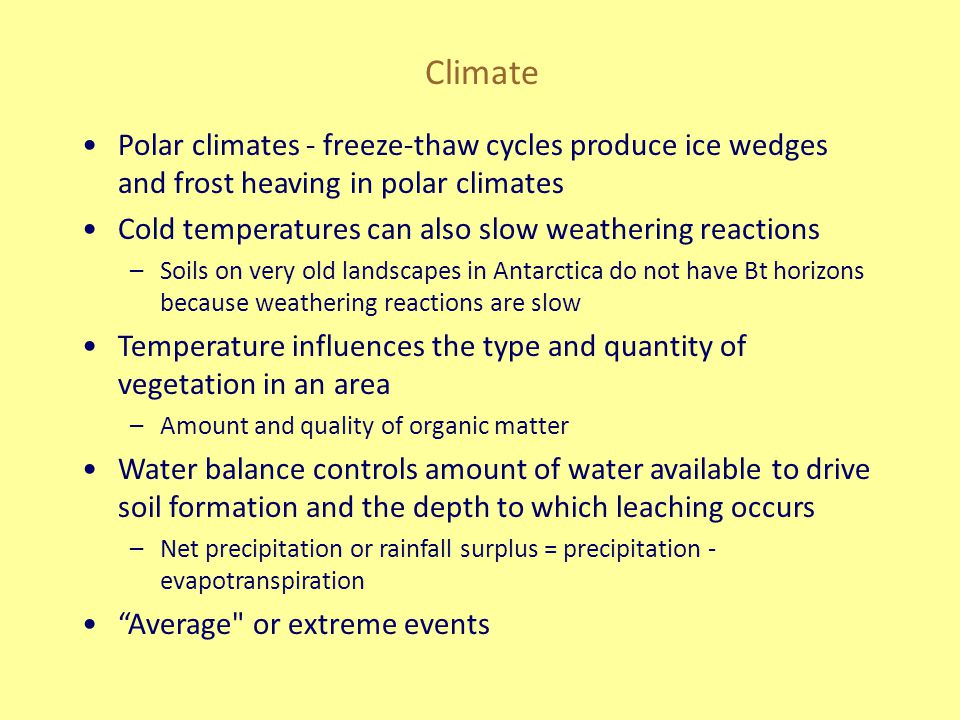 Climate Polar climates - freeze-thaw cycles produce ice wedges and frost heaving in polar climates.