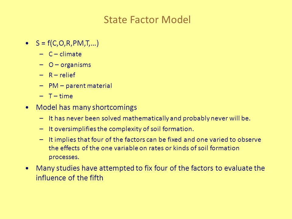 State Factor Model S = f(C,O,R,PM,T,…) Model has many shortcomings