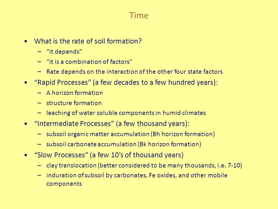 Time What is the rate of soil formation