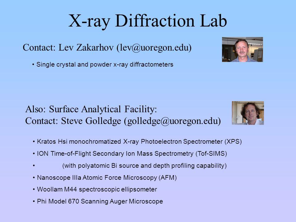 X-ray Diffraction Lab Contact: Lev Zakarhov (lev@uoregon.edu)
