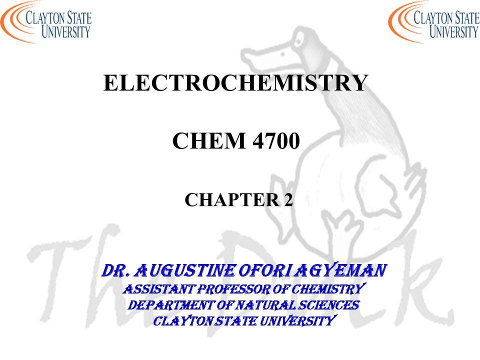 ELECTROCHEMISTRY CHEM 4700 CHAPTER 2