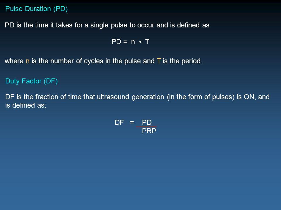 Pulse Duration (PD) PD is the time it takes for a single pulse to occur and is defined as. PD = n • T.