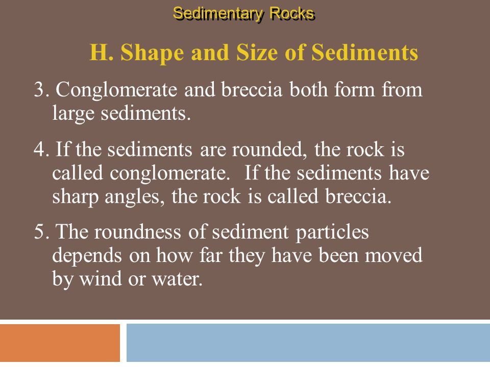 H. Shape and Size of Sediments