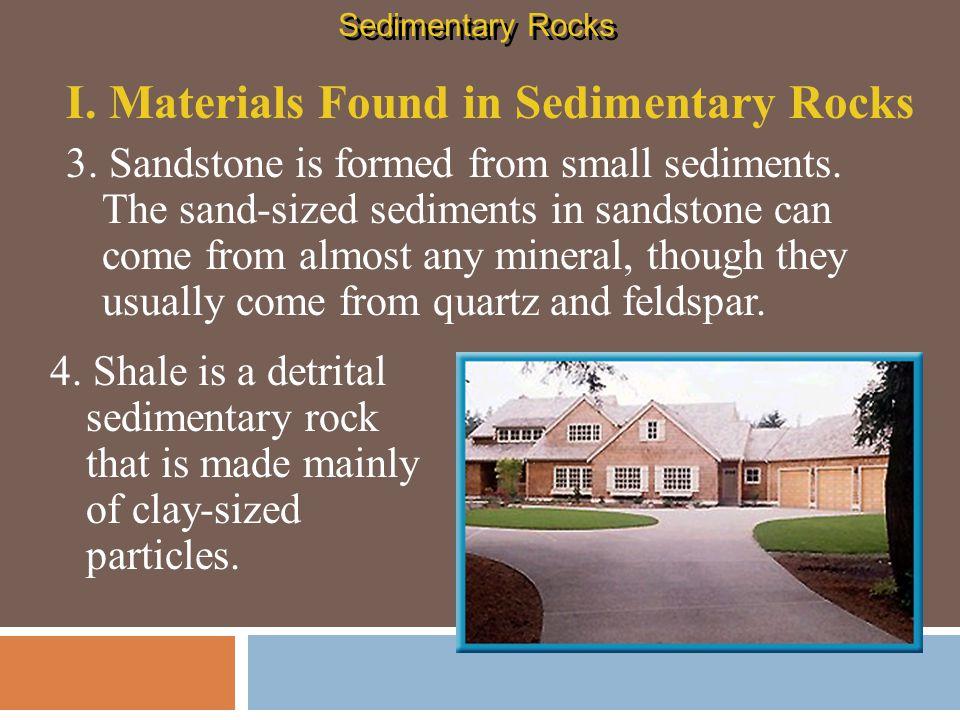 I. Materials Found in Sedimentary Rocks