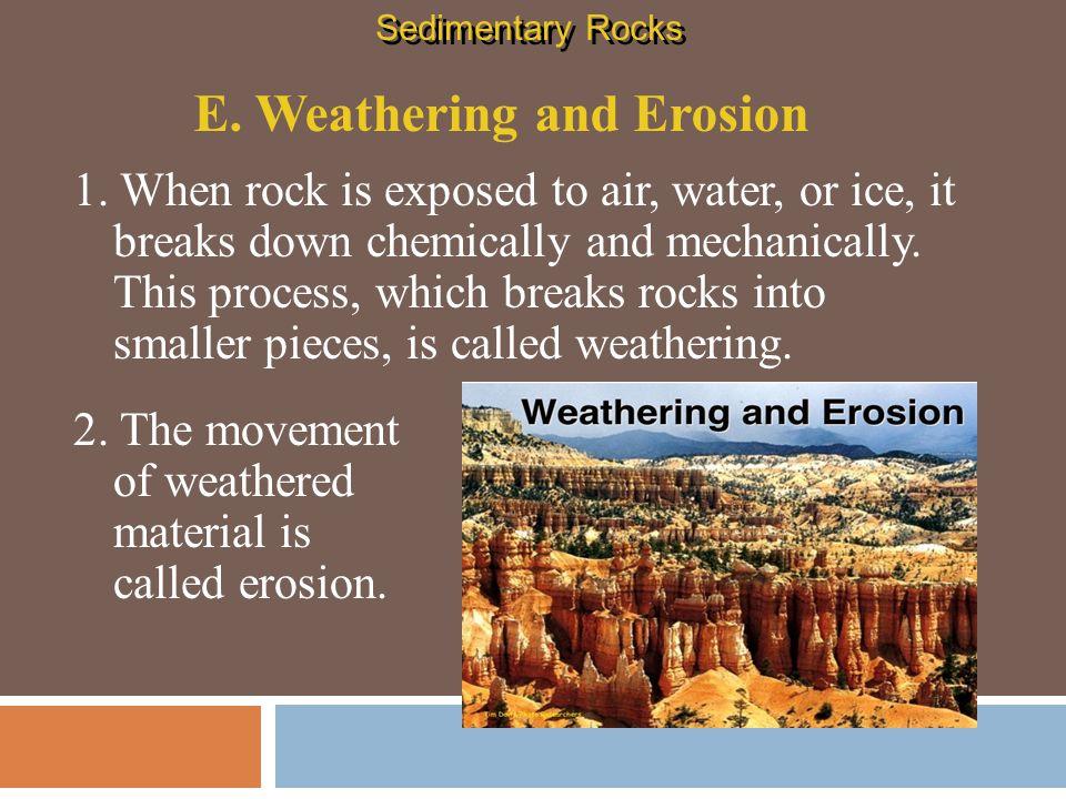 E. Weathering and Erosion
