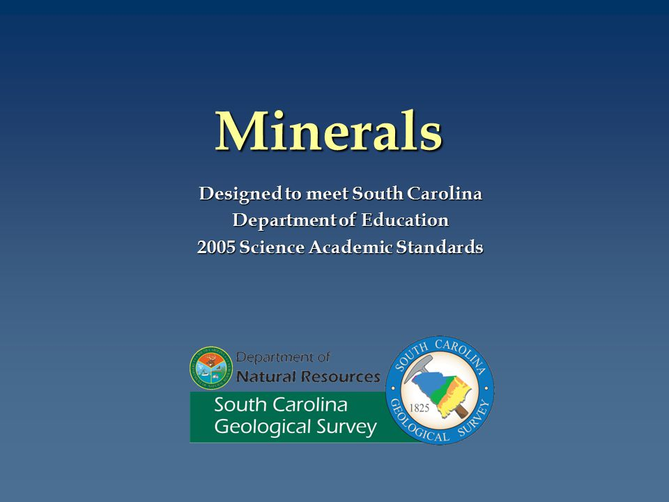 Minerals Designed to meet South Carolina Department of Education