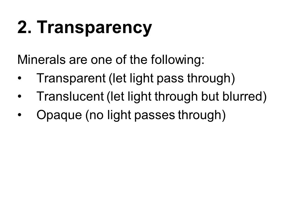 2. Transparency Minerals are one of the following: