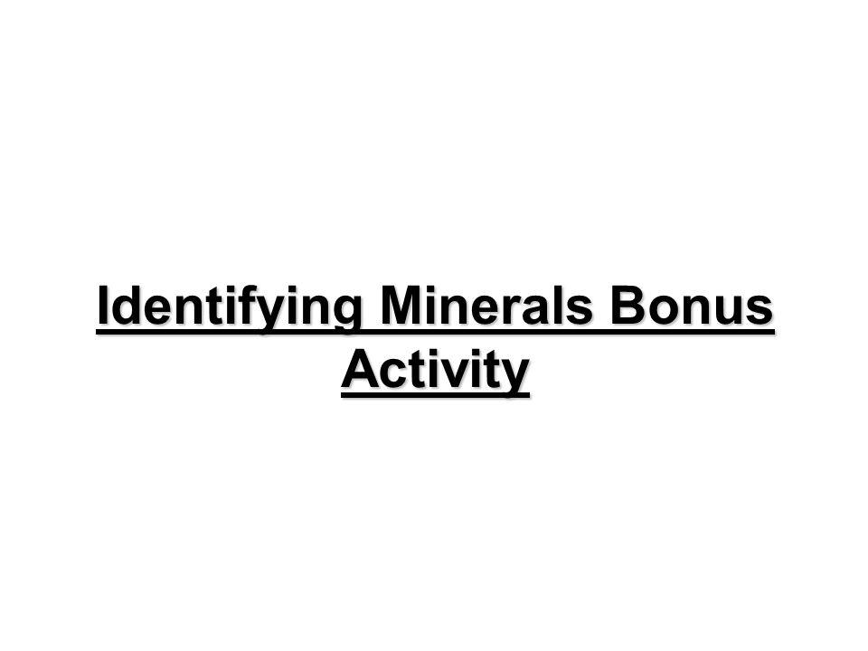 Identifying Minerals Bonus Activity