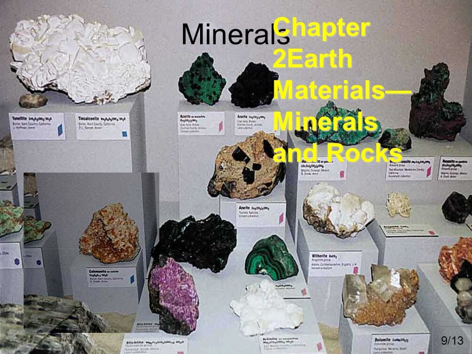 Minerals Chapter 2Earth Materials— Minerals and Rocks 9/13