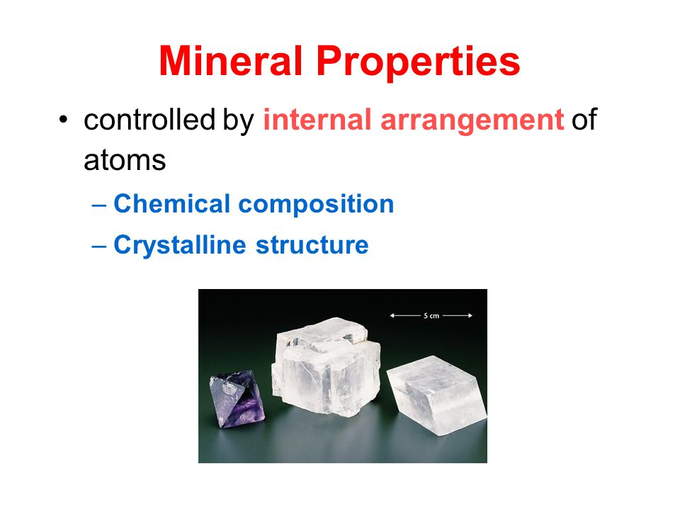 Mineral Properties controlled by internal arrangement of atoms