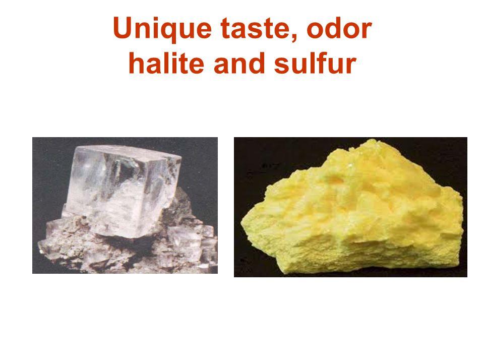 Unique taste, odor halite and sulfur
