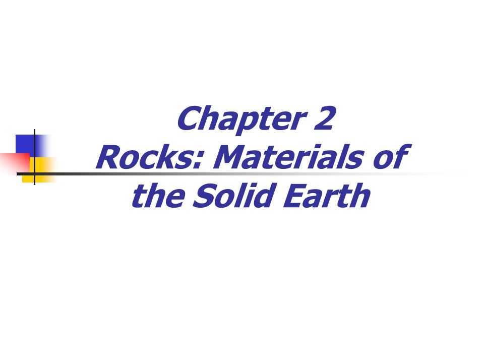 Chapter 2 Rocks: Materials of the Solid Earth