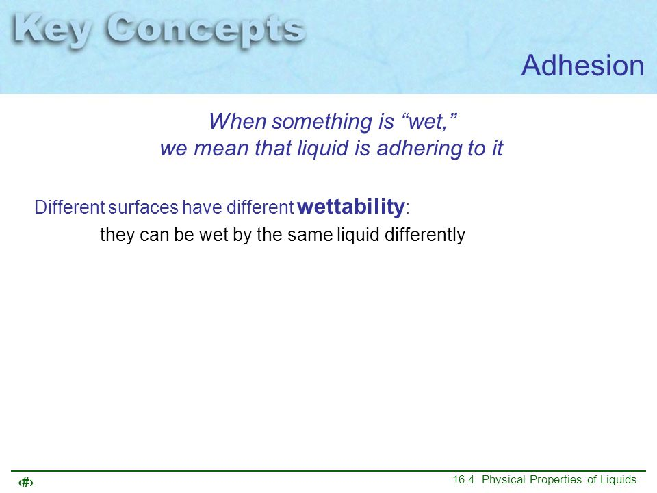When something is wet, we mean that liquid is adhering to it