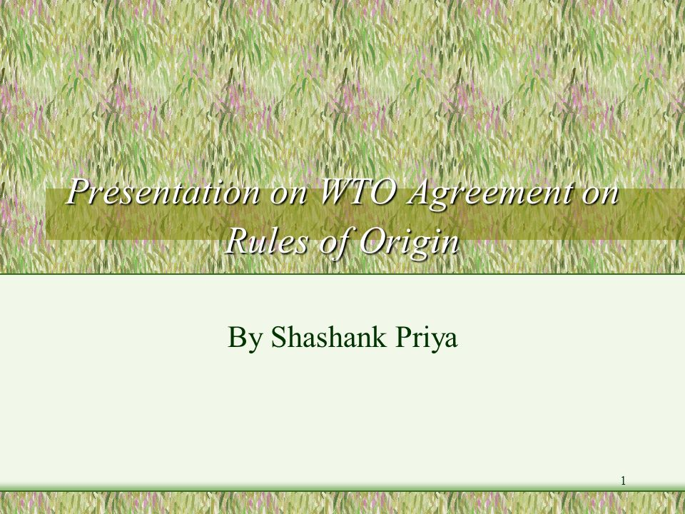 Presentation on WTO Agreement on Rules of Origin