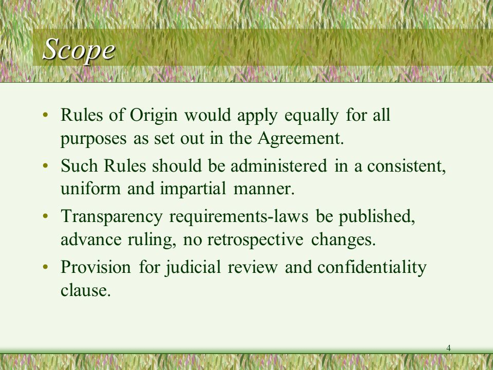 ScopeRules of Origin would apply equally for all purposes as set out in the Agreement.