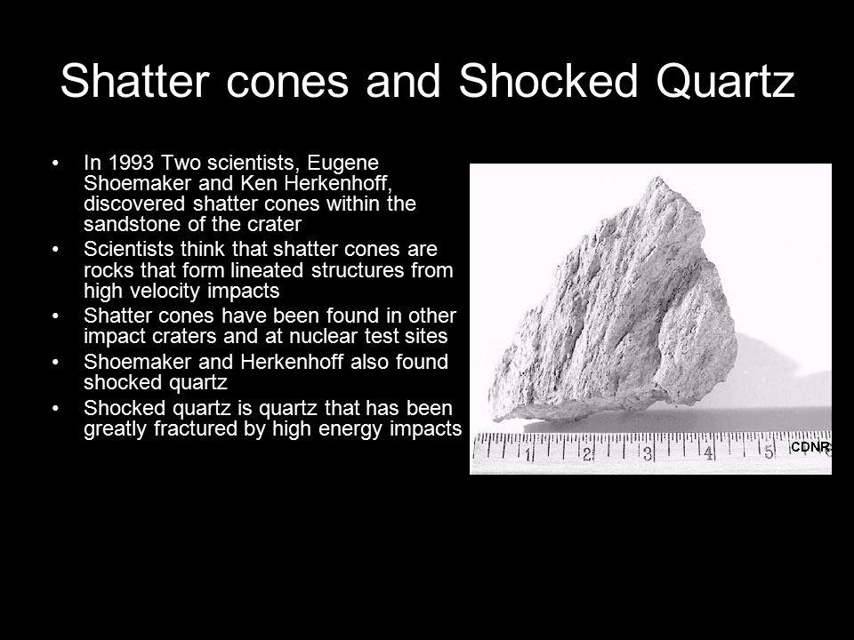 Shatter cones and Shocked Quartz