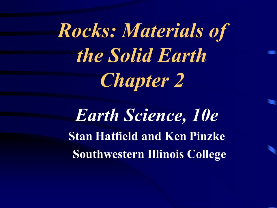 Rocks: Materials of the Solid Earth Chapter 2