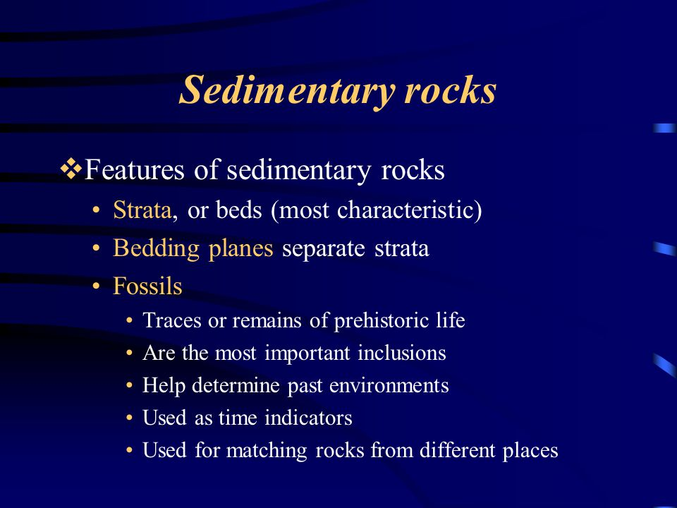 Sedimentary rocks Features of sedimentary rocks