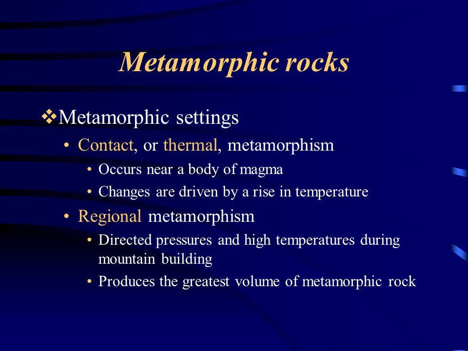 Metamorphic rocks Metamorphic settings