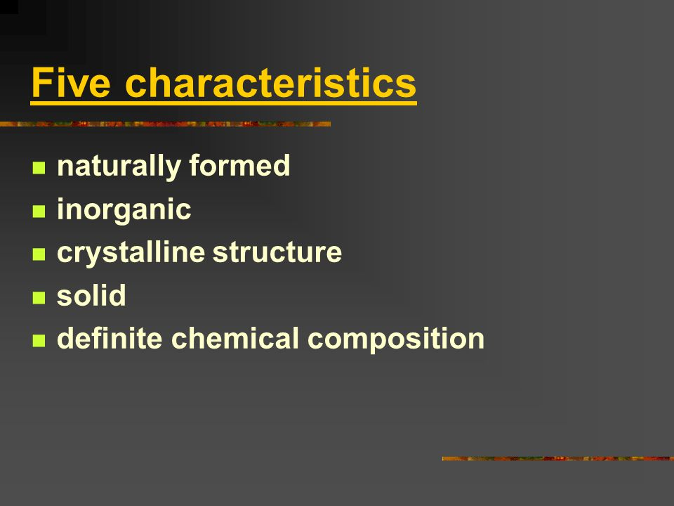 Five characteristics naturally formed inorganic crystalline structure