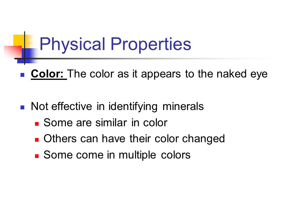 Physical Properties Color: The color as it appears to the naked eye