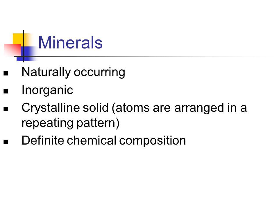 Minerals Naturally occurring Inorganic